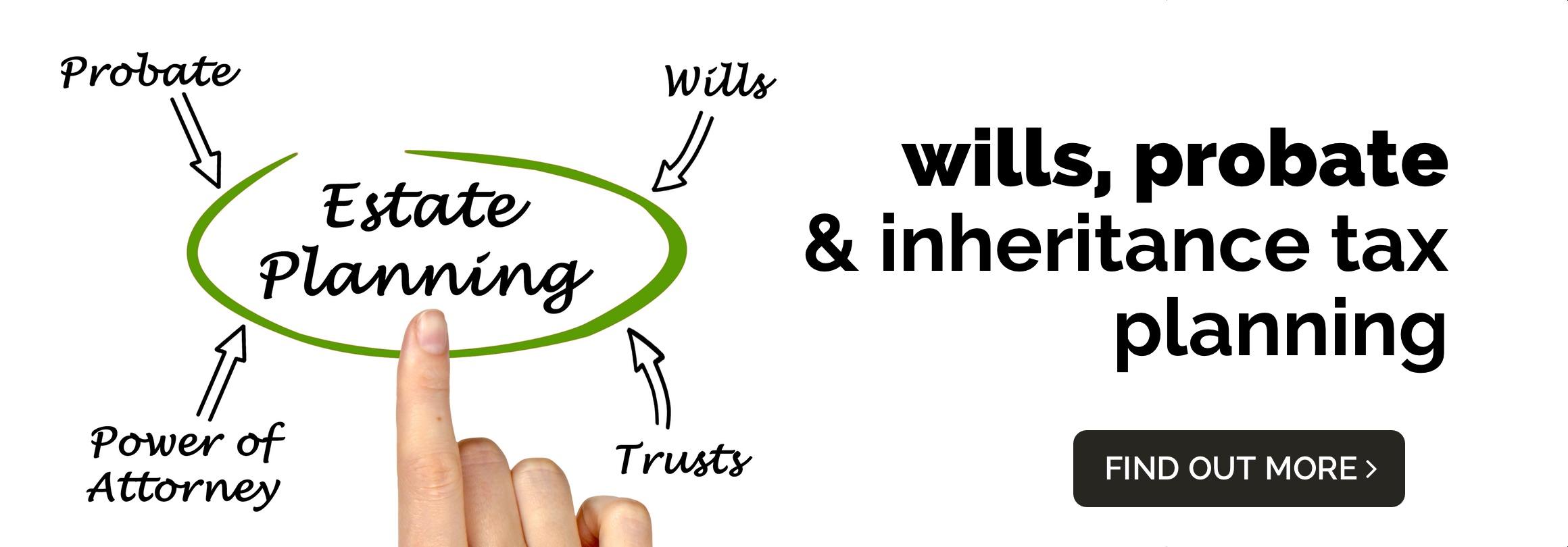 Wills, Probate and Inheritance Tax Planning